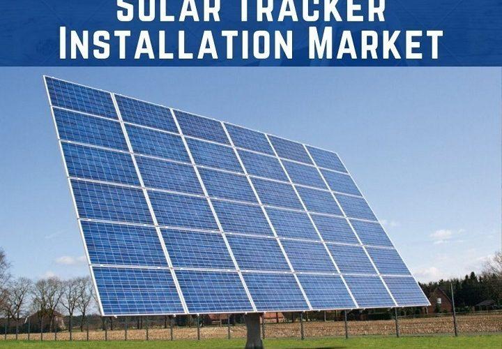 Speedy Growth in Global Solar Tracker Installation Market Outlook: Ken Research