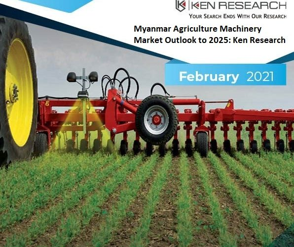 Myanmar Agriculture Equipment Market Value and Volume Increased Due to High Export of Agricultural Crops in the Neighbouring Countries: Ken Research